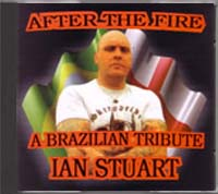 AFTER THE FIRE - A Brazilian tribute to Ian Stuart CD