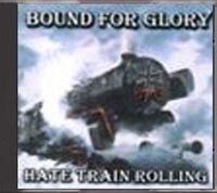 Bound For Glory - Hate Train Rolling - Click Image to Close