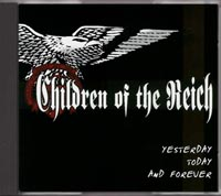 Children Of The Reich - Yesterday, Today & Forever