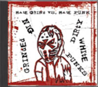 Grinded Nig / Dirty White Punks - Hate Grind vs Hate Punk