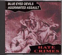 Blue Eyed Devils / Aggravated Assault - Hate Crimes