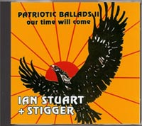 Ian Stuart & Stigger, Patriotic Ballads II - Our Time Will Come
