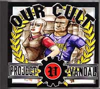 Project Vandal - Our Cult