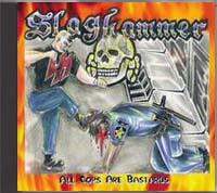 Slaghammer - All Cops Are Bastards