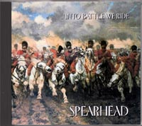 Spearhead - Into Battle We Ride