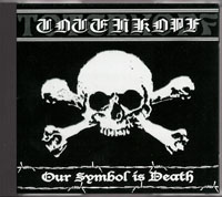 Totenkopf - Our Symbol is Death