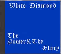 White Diamond - The Power & The glory