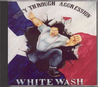 White Wash - Unity Through Aggression